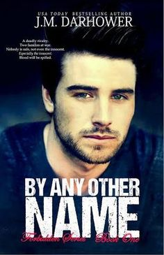 By Any Other Name by J.M. Darhower A 5 star twist on Romeo and Juliet.