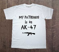 Great t-shirt for Gamer! Counter Strike! My patronus is an AK-47! Birthday gift