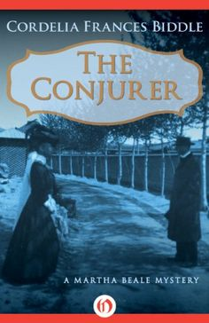 The Conjurer (The Martha Beale Mysteries Book 1) by Cordelia Frances Biddle