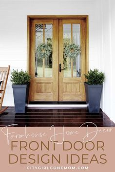 Farmhouse Design Ideas for your Front Door. In need of some farmhouse inspiration for your front door or front porch? We've compiled a collection of the most beautiful and unique farmhouse front doors that offer plenty of curb appeal.  Simple entryway, wrap around porches, whatever your home design, check out these entryway ideas for your modern farmhouse #homedecor #frontdoors #modernfarmhouse #farmhousedecor