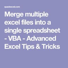Merge multiple excel files into a single spreadsheet - VBA - Advanced Excel Tips & Tricks