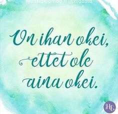 On ihan okei, ettet ole aina okei. ❤️ Tämä on tärkeää muistaa, vai mitä? Word Of The Day, Quote Of The Day, Motivational Words, Inspirational Quotes, Truth Of Life, Good Thoughts, Random Thoughts, Note To Self, Peace Of Mind