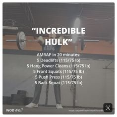 Incredible Hulk WOD AMRAP in 20 minutes 5 Deadlifts 11575 lb 5 Hang Power Cleans 11575 lb 5 Front Squats 11575 lb 5 Push Press 11575 lb 5 Back Squat 11575 lb Crossfit Barbell, Crossfit Workouts At Home, Kettlebell Circuit, Crossfit Leg Workout, Workout Fitness, Rowing Workout, Hang Clean Crossfit, Crossfit Power Clean, Crossfit Quotes