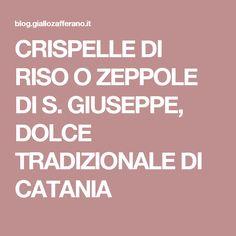 CRISPELLE DI RISO O ZEPPOLE DI S. GIUSEPPE, DOLCE TRADIZIONALE DI CATANIA