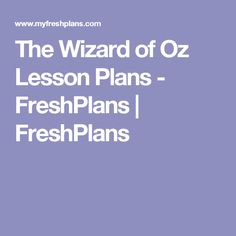 The Wizard of Oz Lesson Plans - FreshPlans | FreshPlans