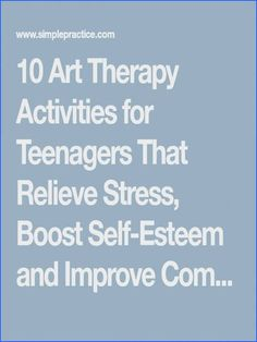 10 Art Therapy Activities for Teenagers That Relieve Stress Boost Self Esteem an. - 10 Art Therapy Activities for Teenagers That Relieve Stress Boost Self Esteem and Improve - Coping Skills Activities, Group Therapy Activities, Stress Management Activities, Self Esteem Activities, Activities For Teens, Counseling Activities, Counseling Teens, Self Esteem Worksheets, Art Therapy Directives