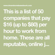 50 Legitimate Work from Home Jobs in 2020 That Pay Well Stay At Home Dad, Work From Home Moms, Make Money From Home, Way To Make Money, Saving Tips, Saving Money, Work From Home Companies, Legitimate Work From Home, Show Me The Money