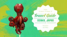 The First-Timer's Travel Guide to Osaka, Japan | Will Fly For Food, a Travel Blog for the Gastronomically Inclined