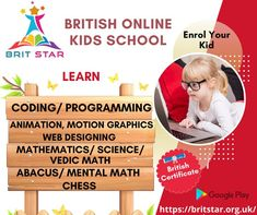 Let your child stand out in this tech savvy world by creating own mobile applications. Get them involved in coding/programming classes, animations, graphics, mathematics, Chess like activities at Brit Star - Online Kids School. Enrol for a FREE Classes.
