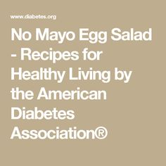 No Mayo Egg Salad - Recipes for Healthy Living by the American Diabetes Association®