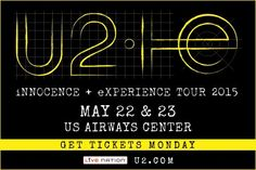 U2 in Concert at US AIRWAYS CENTER on May 22nd AND May 23rd 2015.