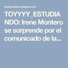 TOYYYY_ESTUDIANDO: Irene Montero se sorprende por el comunicado de la...