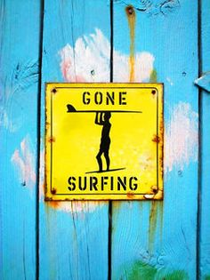 Gone Surfing + Sign + Yellow + Turquoise + Chippy wood door + rust + SUMMER + Vintage