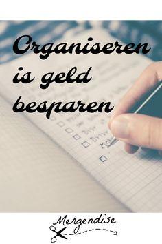 Organiseren is geld besparen, doordat je tijd bespaart (en tijd is geld), overzicht creëert en doordat er zaken meer inzichtelijk worden.