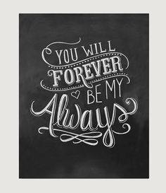 You Will Forever Be My Always - This sweet print is perfect for a wedding or a first wedding paper anniversary gift. This listing is for a Print of my