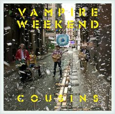 New Vampire Weekend: 'Cousins'.  You and your cousins, and me and my cousins it's a line that's always running. <3