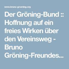 Der Gröning-Bund :: Hoffnung auf ein freies Wirken über den Vereinsweg - Bruno Gröning-Freundeskreis Biography, Circle Of Friends