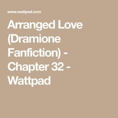 Arranged Love (Dramione Fanfiction) - Chapter 32 - Wattpad