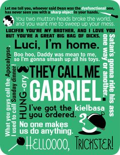 "I miss Gabriel. :-( ""Lucifer, you're my brother, and I love you but you're a great big bag of dicks."" Favorite Supernatural line EVER."