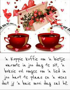 Saved by Mari Morning Greetings Quotes, Good Morning Messages, Good Morning Good Night, Good Morning Wishes, Good Morning Quotes, Lekker Dag, Monday Blessings, Afrikaanse Quotes, Goeie More