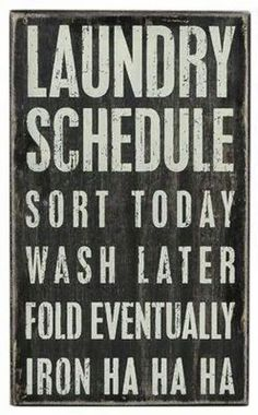 Laundry room sign - too true!