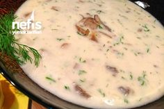 Delicious Mushroom Soup with Creamy Garlic Dill - Delicious Recipes - Creamy Garlic Dill Delicious Mushroom Soup Recipe - Turkish Recipes, Ethnic Recipes, Mushroom Soup Recipes, Turkish Kitchen, Joy Of Cooking, Eastern Cuisine, Middle Eastern Recipes, Iftar, Cheeseburger Chowder