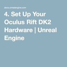 4. Set Up Your Oculus Rift DK2 Hardware | Unreal Engine