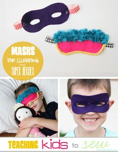 Teaching Kids to Sew: Sleeping Masks and Super Hero Masks.  A simple project for little fingers! www.makeit-loveit.com