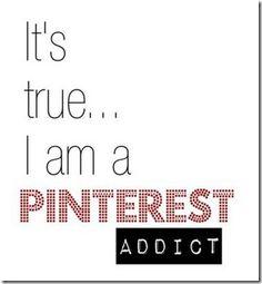 It's true...I am a Pinterest Addict.