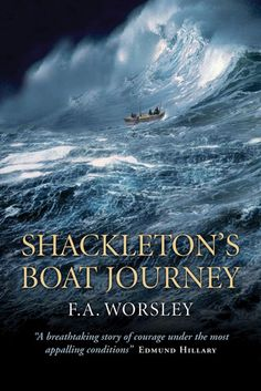 Shackleton's Boat Journey, by frank arthur worsley