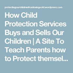 How Child Protection Services Buys and Sells Our Children Co Parenting, Parenting Styles, Foster Parenting, Letter To Judge, Parental Rights, Child Protective Services, Grieving Mother, Family Court, Letter To Parents
