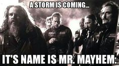 A STORM IS COMING... IT'S NAME IS MR. MAYHEM.