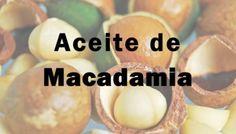 Aceite de macadamia: cómo saponifica y propiedades cosméticas
