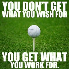 Golf is one sport/game where you get what you put in. Hard work & smart practice can beat pure talent!