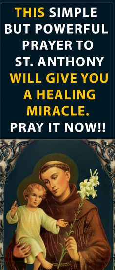 This Simple But Powerful Prayer to St. Anthony Will Give You a Healing Miracle. Pray it Now!! #prayer #stanthony