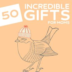 50 Incredible Gifts for Deserving Moms- my mom would be happy with pretty much anything on this list. Great ideas!