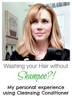 Sweet Parrish Place: Washing Your Hair Without Shampoo?! My Experience Using Cleansing Conditioner