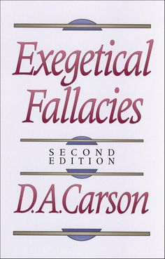 Exegetical Fallacies  ($3.49) http://www.amazon.com/exec/obidos/ASIN/B00CZALQ1A/hpb2-20/ASIN/B00CZALQ1A Then, I found it referenced in D.A. Carson's book here. - This book is a must read for any serious student of interpretation! - This is definitely a book that you'll have to read twice to catch everything he says.