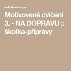 Motivované cvičení 3. - NA DOPRAVU :: školka-přípravy