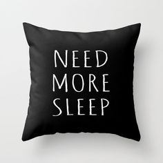 Need More Sleep Throw Pillow 16 x 16 by KOLESONACCESSORIES on Etsy