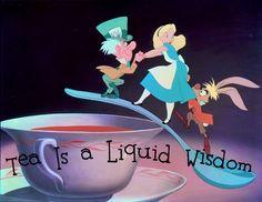Tea is a liquid wisdom