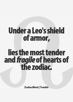 No truer words were ever spoken. I am a true Leo through and through.My heart is sooo fragile! Zodiac Mind - Your source for all fun zodiac related content! Leo Zodiac Facts, Zodiac Mind, My Zodiac Sign, Leo Horoscope, Astrology Leo, Leo Quotes, Zodiac Quotes, All About Leo, Leo Traits