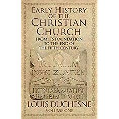 From its Foundation to the End of the Fifth Century.  Louis Duchesne's Early History of the Christian Church is a classic and seminal account covering the years from the founding of Christianity to the end of the fifth century.  This is the first volume of a three piece work regarded as one of the most important records of the beginning of the Christian Church, serving as a standard introduction to the Church's history for many years. This volume spans the time from the founding of the…