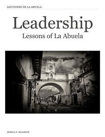 Leadership | http://paperloveanddreams.com/book/853691781/leadership | Story of the teachings of La Abuela, a blind grandmother that teaches her kids and grandchildren how to be successful in life.