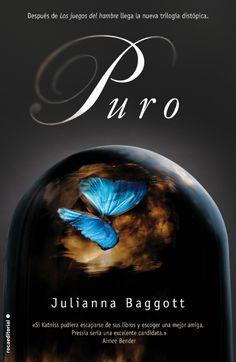 Puro, by Julianna Baggott.