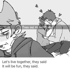 It's l o v e Tord<<< don't bother telling him that, he's a heartless monster he'll never understand