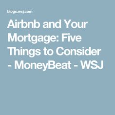 Airbnb and Your Mortgage: Five Things to Consider - MoneyBeat - WSJ