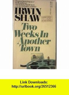 Two Weeks in Another Town (9780440191766) Irwin Shaw , ISBN-10: 0440191769  , ISBN-13: 978-0440191766 ,  , tutorials , pdf , ebook , torrent , downloads , rapidshare , filesonic , hotfile , megaupload , fileserve