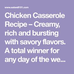 Chicken Casserole Recipe – Creamy, rich and bursting with savory flavors. A total winner for any day of the week!