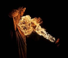 Fire breather...